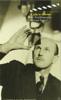 Michael Powell - A life in Movies